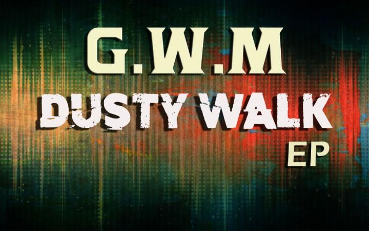G.W.M. – Dusty Walk