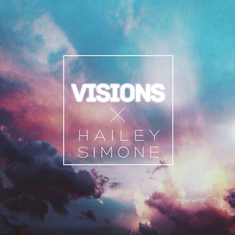 Hailey Simone – Visions