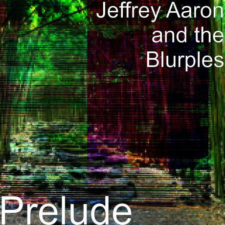 "Jeffrey Aaron And The Blurples – ""I Need You"""