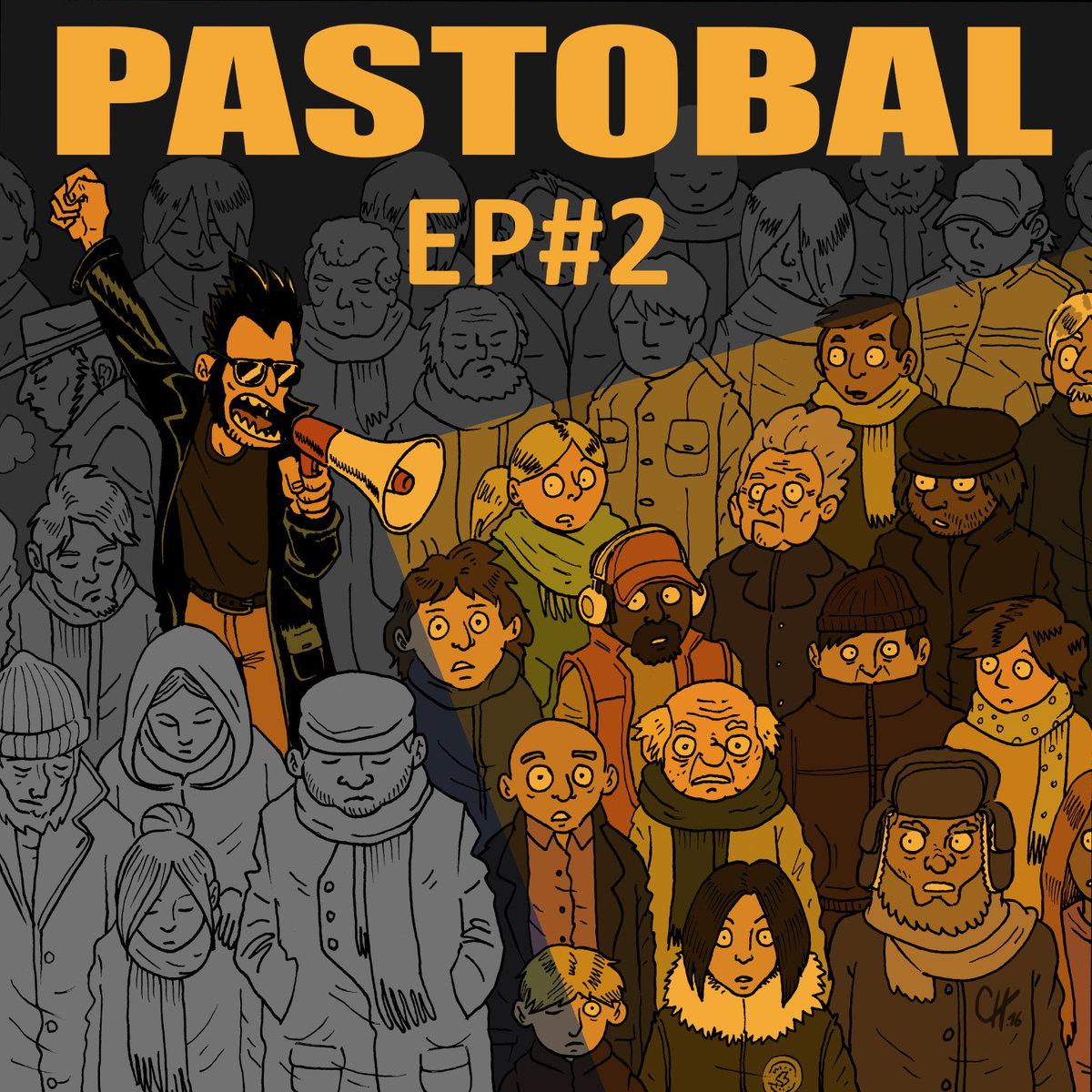 Pastobal – EP#2