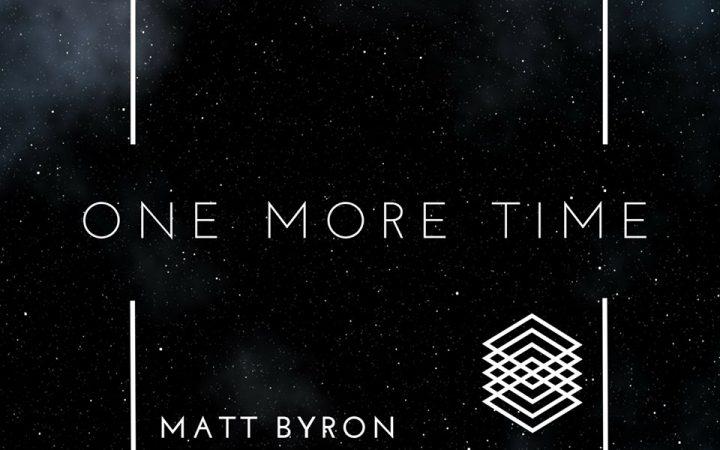 "Matt Byron – ""One More Time"""