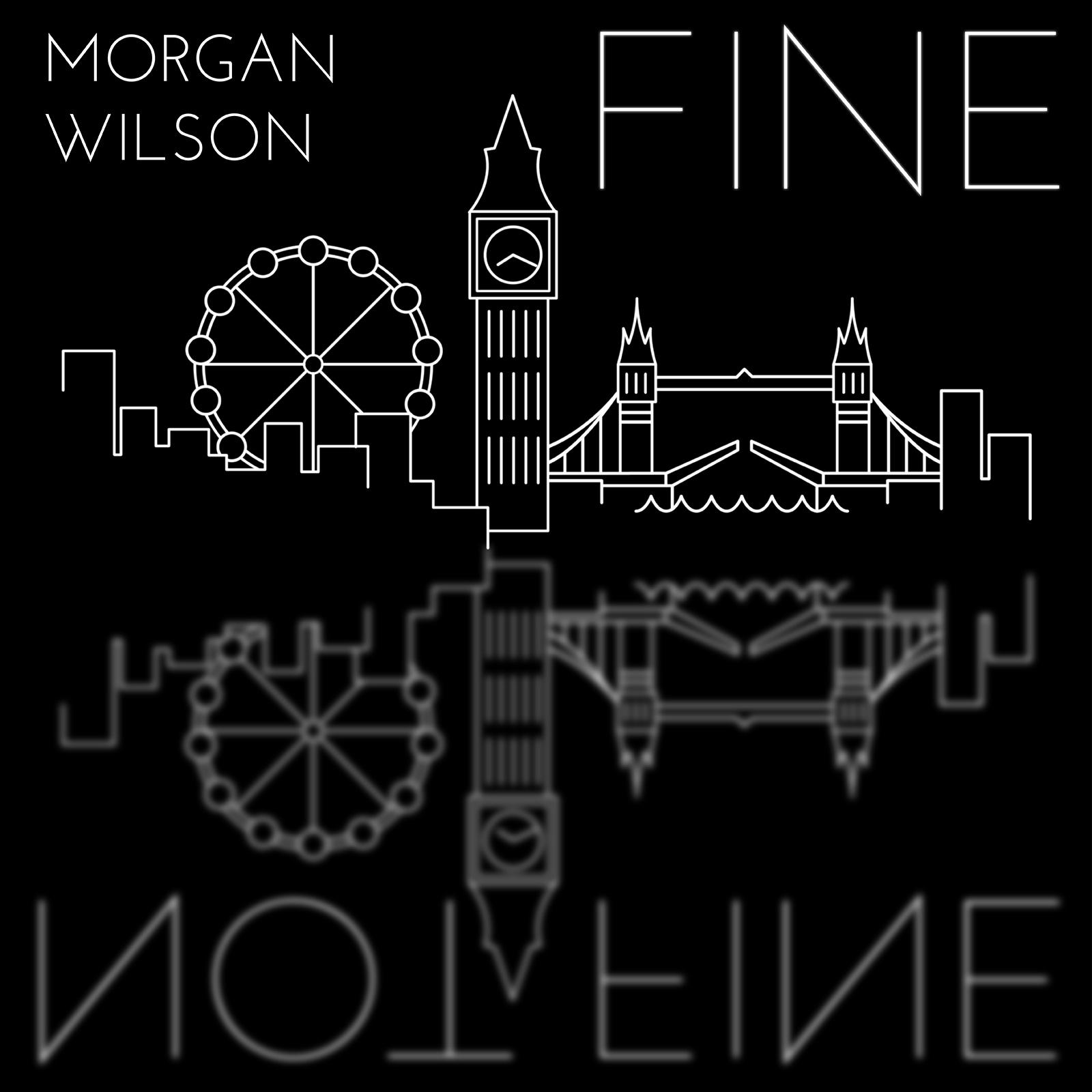 "Morgan Wilson – ""Fine"""