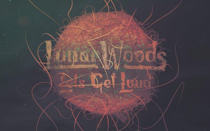 "Lunar Woods - ""Let's Get Loud"""