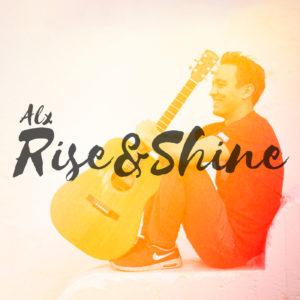 Alx – Rise & Shine