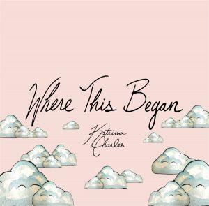Katrina Charles – Where This Began
