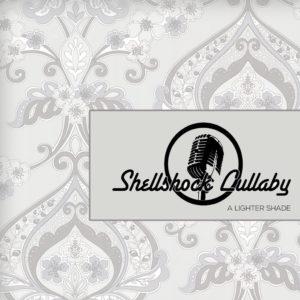 Shellshock Lullaby – A Lighter Shade