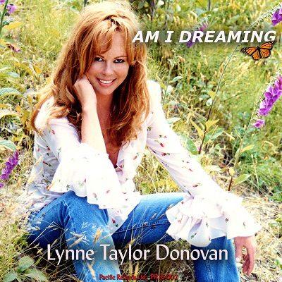 "Lynne Taylor Donovan – ""Am I Dreaming"""
