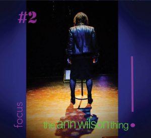 The Ann Wilson Thing – EP#2 Focus