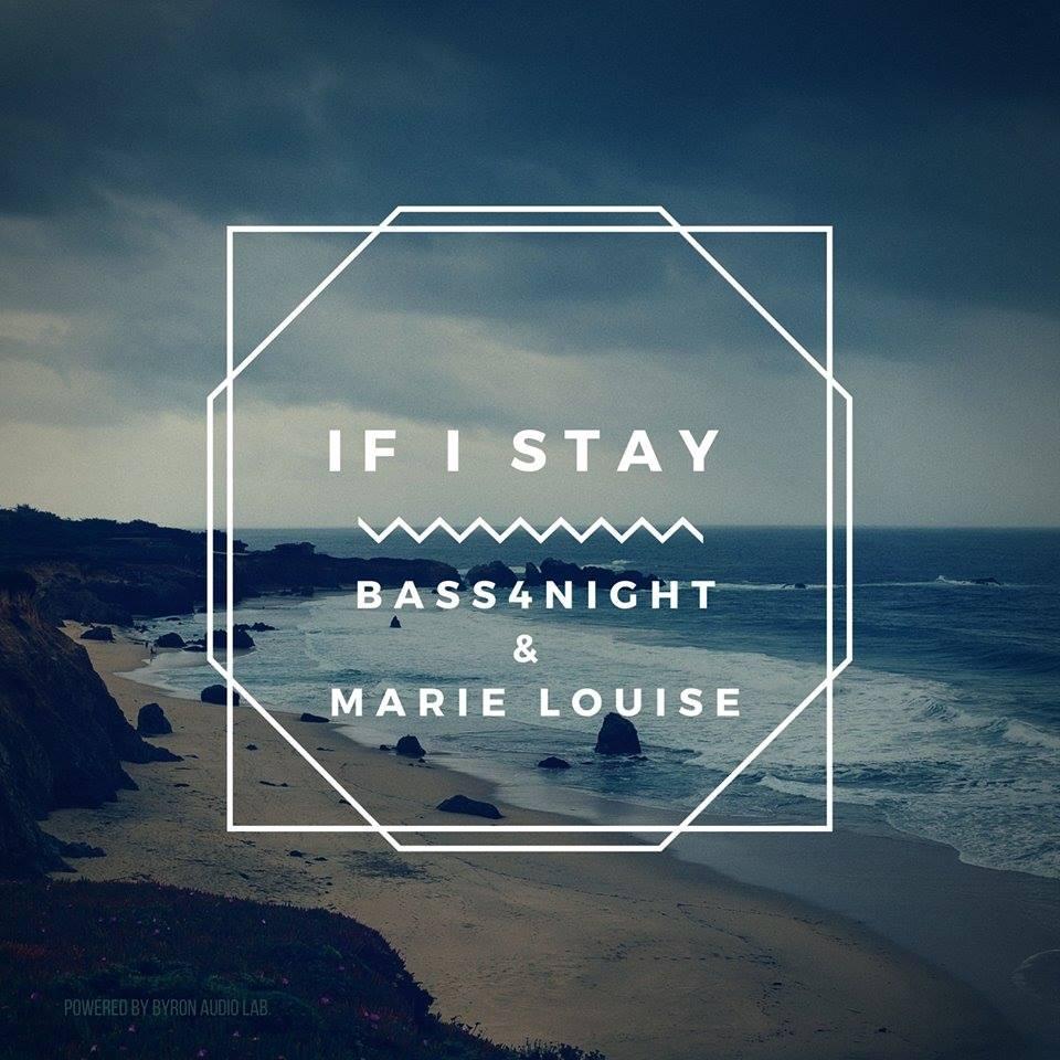 """Bass4Night – """"If I Stay"""" Feat. Marie Louise & Matt Byron"""