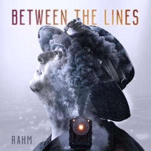 Rahm – Between The Lines