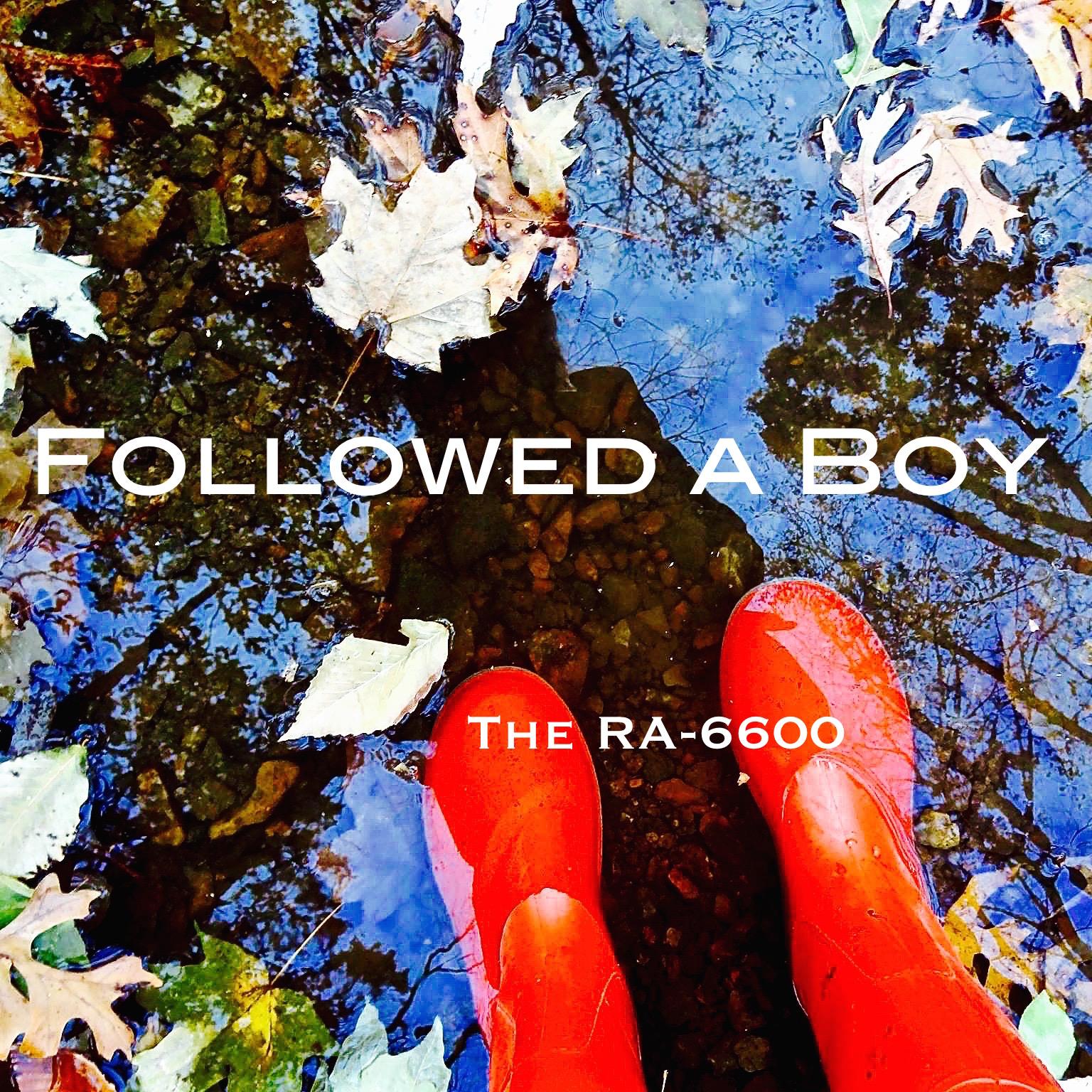 The RA-6600 – Followed A Boy