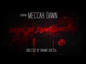 """Meccah Dawn - """"Bride Of Frankenstein"""""""
