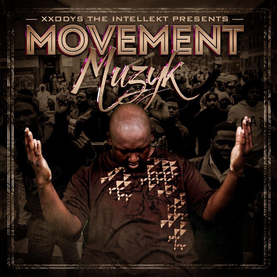 Xxodys The Intellekt – Presents…Movement Muzyk