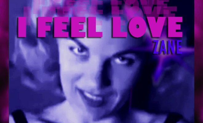 """Zane – """"I Feel Love"""""""