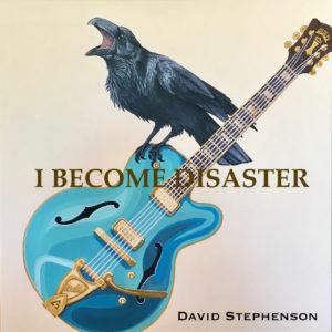 David Stephenson – I Become Disaster