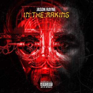 Jason Rayne – In The Making