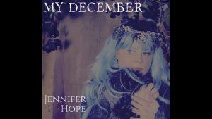 "Jennifer Hope – ""My December"""