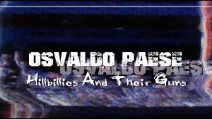 "Osvaldo Paese - ""Hillbillies And Their Guns"""