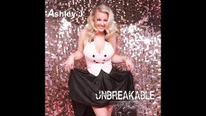 "Ashley J – ""Unbreakable"""