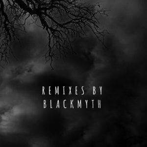 Blackmyth – Remixes By Blackmyth