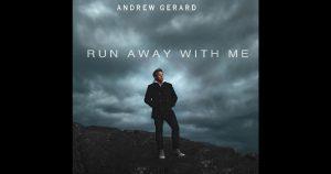 Andrew Gerard – Run Away With Me