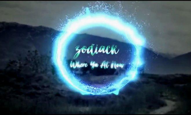 "Zodiack - ""Where Ya At Now"""