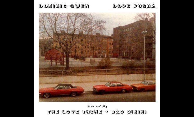 Dominic Owen – Dope Pusha