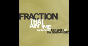 """Fraction & Finsta – """"That Ain't Me"""""""