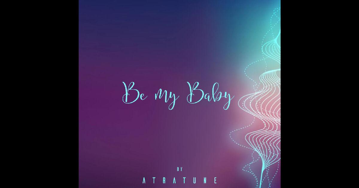 "Atratune – ""Be My Baby"""