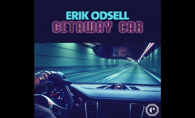 "Erik Odsell – ""Getaway Car"""
