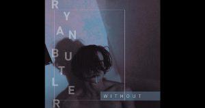 Ryan Butler – Soundcloud Songs
