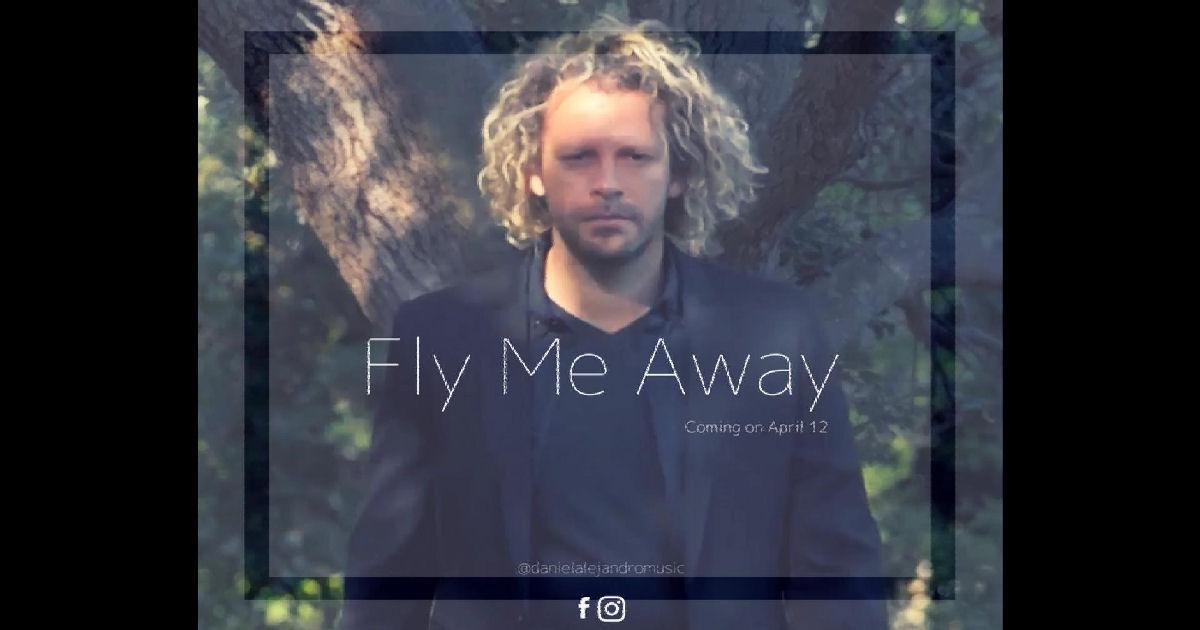 """Daniel Alejandro – """"Fly Me Away"""""""