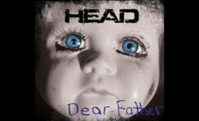HEAD – Dear Father