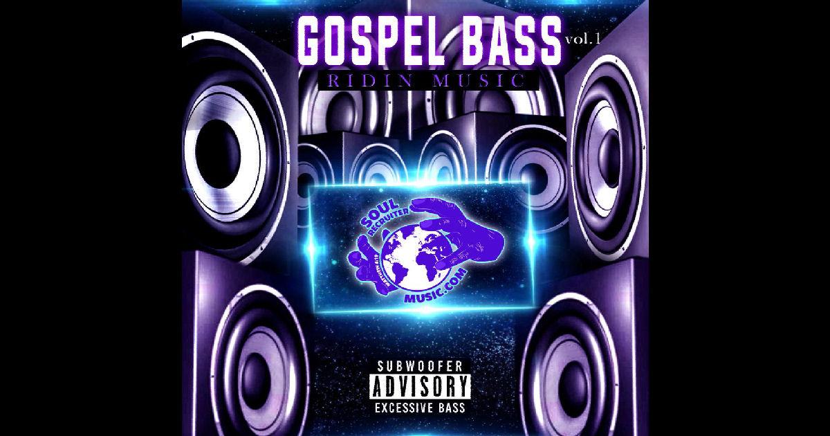 Soul Recruiter – Gospel Bass Vol. 1 Ridin Music