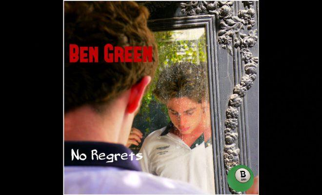 """Ben Green – """"No Regrets"""""""