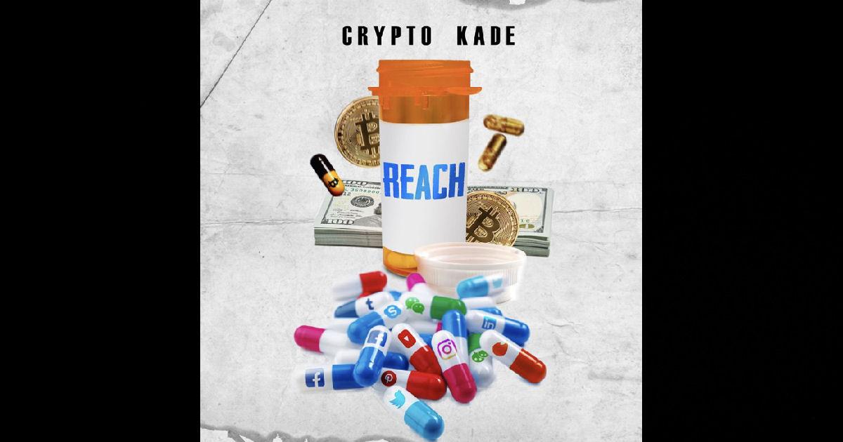 "Crypto Kade – ""Reach"""