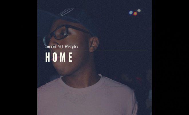 """Imani Wj Wright – """"Home"""""""
