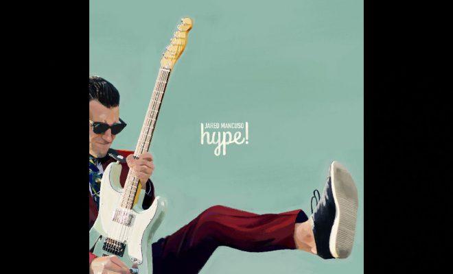 Jared Mancuso – Hype!