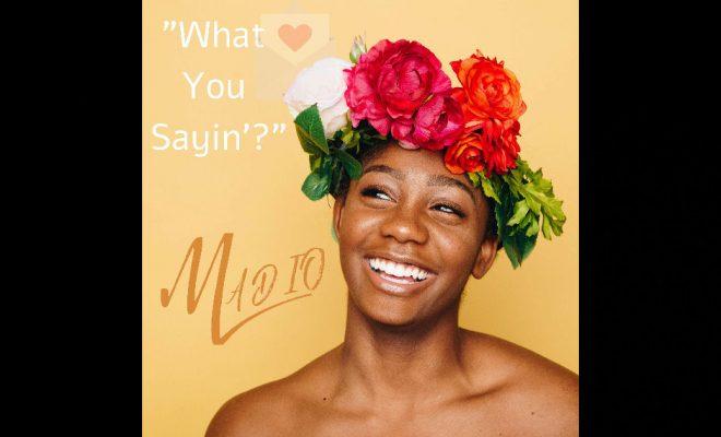 """MADIO – """"What You Sayin'"""""""