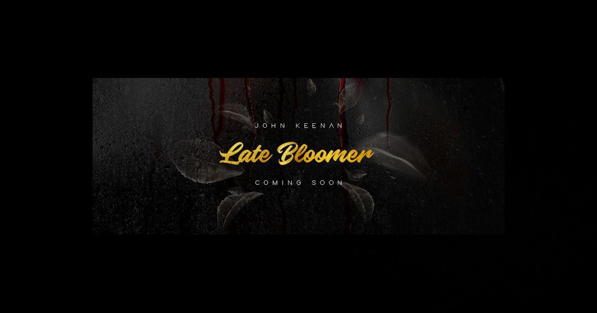 John Keenan – Late Bloomer Sampler