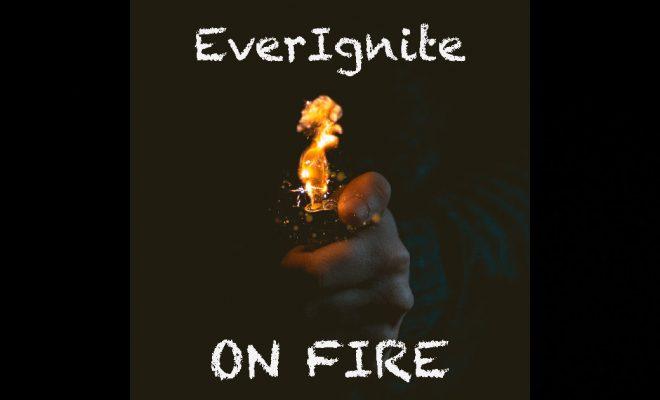 "EverIgnite - ""On Fire"""