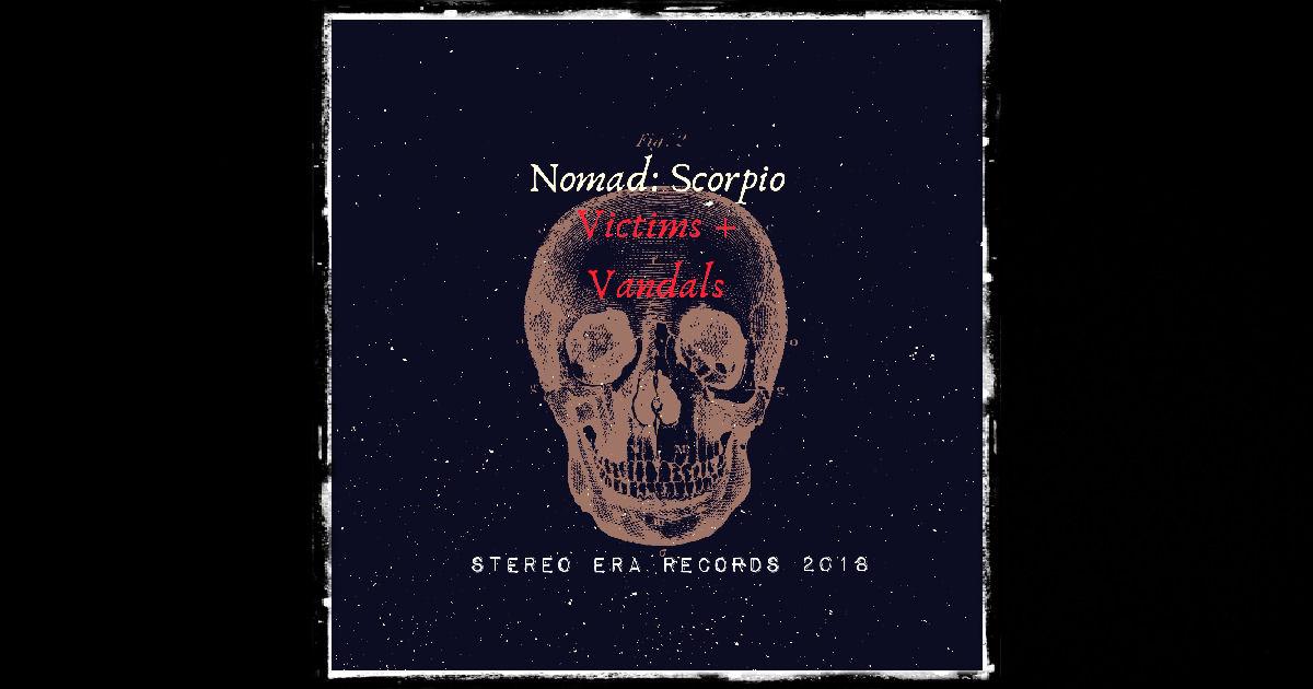 Nomad Scorpio – Victims & Vandals