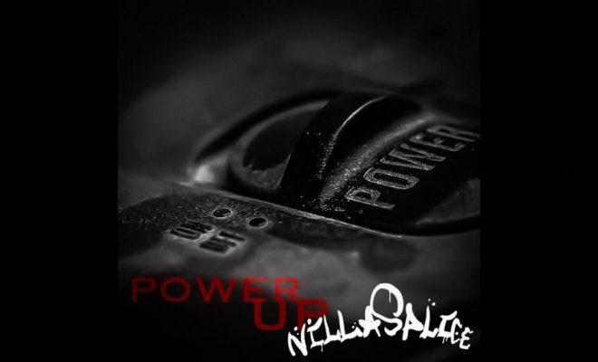 """Nilla Splice – """"Power Up"""""""