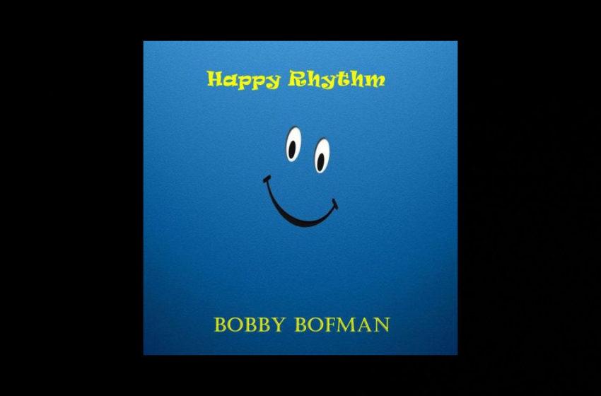 Bobby Bofman – Happy Rhythm