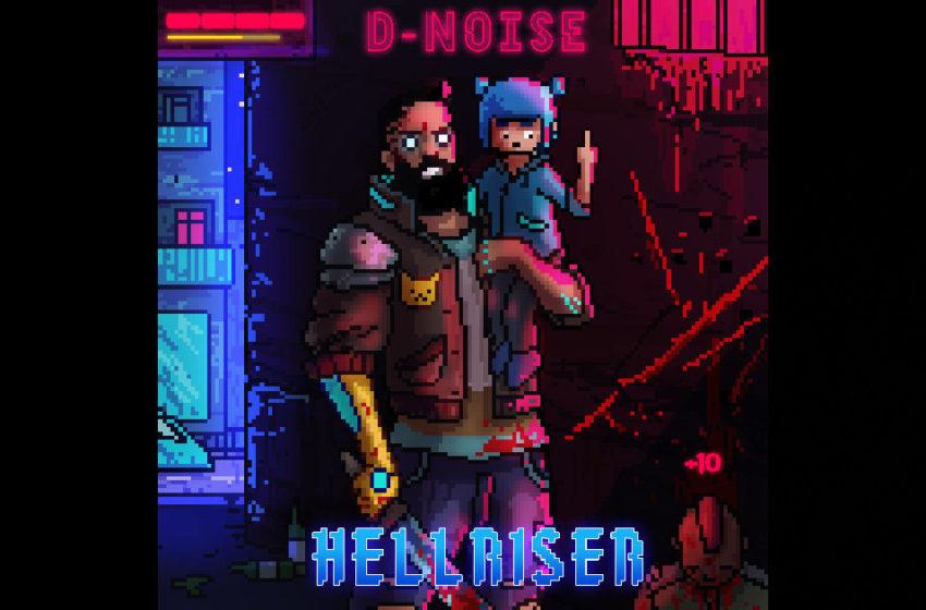 D-Noise – Hellraiser