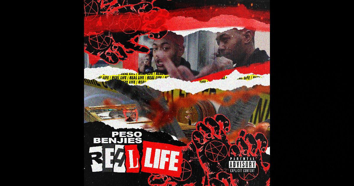 "Peso Benjies – ""Real Life"""