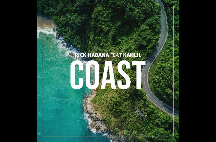 "Rick Habana – ""Coast"" Featuring Kahlil"