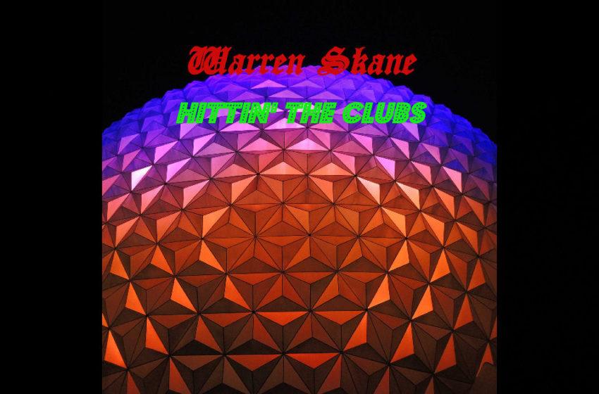 "Warren Skane – ""Hittin' The Clubs"""