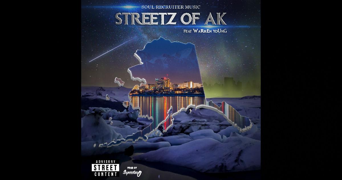 "Soul Recruiter – ""Streetz Of AK"" Featuring Warren Young"
