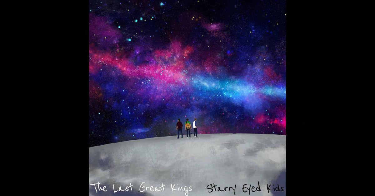 The Last Great Kings – Starry Eyed Kids Album Sampler